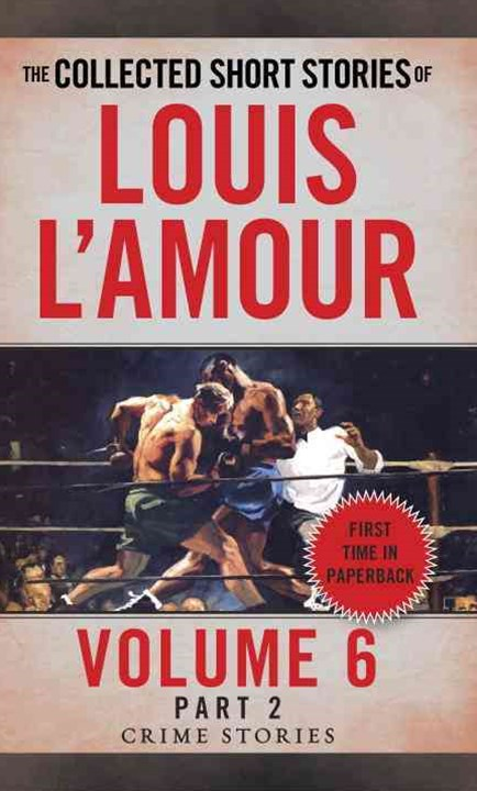 Collected Short Stories Of Louis L'amour, Volume 6, Part 2,The