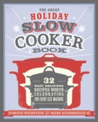 Great Holiday Slow Cooker Book