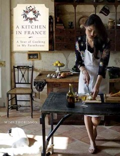 A Kitchen in France by Mimi Thorisson, Oddur Thorisson (9780804185592) - HardCover - Biographies General Biographies