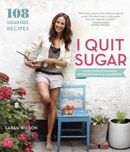 I Quit Sugar by Sarah Wilson (9780804186018) - PaperBack - Cooking Health & Diet