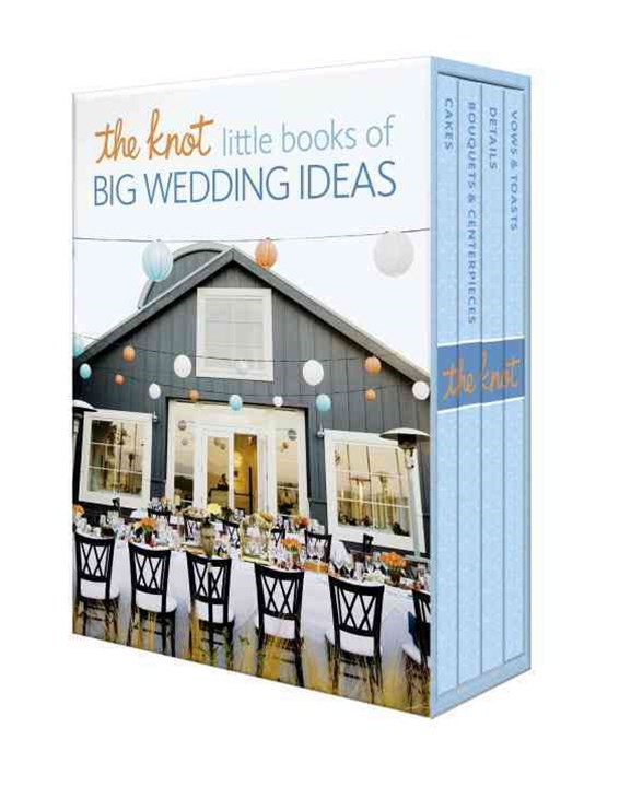 The Knot Little Books Of Big Wedding Ideas