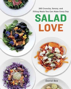 Salad Love by David Bez (9780804186780) - PaperBack - Cooking Cooking Reference