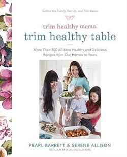 Trim Healthy Mama's Trim Healthy Table by Serene Allison, Serene Allison (9780804189989) - PaperBack - Cooking Health & Diet
