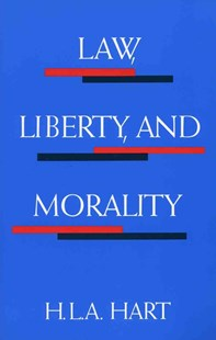 Law, Liberty, and Morality by H. L. A. Hart (9780804701549) - PaperBack - Politics Political Issues