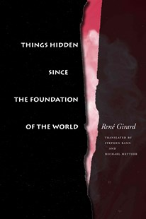 Things Hidden since the Foundation of the World by René Girard, Stephen Bann, Michael Metteer (9780804722155) - PaperBack - History