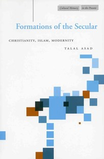 Formations of the Secular by Talal Asad (9780804747684) - PaperBack - Religion & Spirituality Islam
