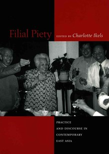 Filial Piety by Charlotte Ikels (9780804747912) - PaperBack - Family & Relationships Aging and Eldercare