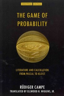 The Game of Probability by Rüdiger Campe, Ellwood Wiggins (9780804768658) - PaperBack - Reference