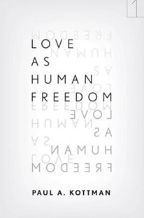 Love as Human Freedom by Paul A. Kottman (9780804776769) - HardCover - Philosophy Modern