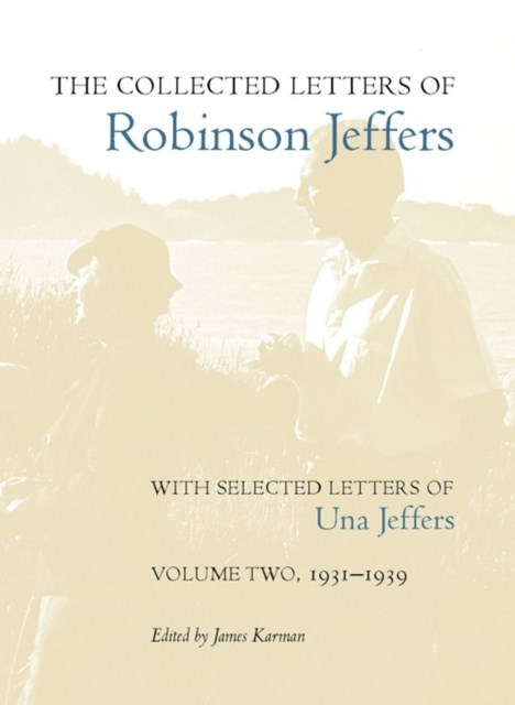Collected Letters of Robinson Jeffers, with Selected Letters of Una Jeffers