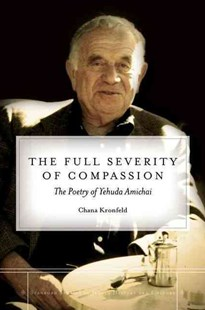 Full Severity of Compassion by Chana Kronfeld (9780804782951) - HardCover - Poetry & Drama Poetry