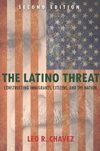 Latino Threat by Leo R. Chavez (9780804783521) - PaperBack - Business & Finance Organisation & Operations