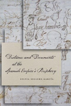 Distance and Documents at the Spanish Empire