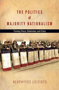 Politics of Majority Nationalism by Neophytos G. Loizides (9780804794084) - HardCover - History European