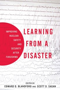 Learning from a Disaster by Scott Douglas Sagan, Edward D. Blandford (9780804795616) - HardCover - Politics Political Issues