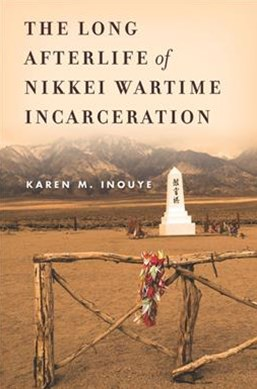 Long Afterlife of Nikkei Wartime Incarceration
