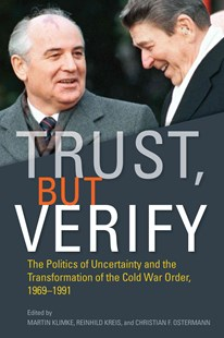 Trust, but Verify by Martin Klimke, Reinhild Kreis, Christian Ostermann (9780804798099) - HardCover - History Modern