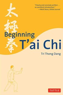 Beginning T'ai Chi by Tri Thong Dang (9780804820011) - PaperBack - Health & Wellbeing Fitness