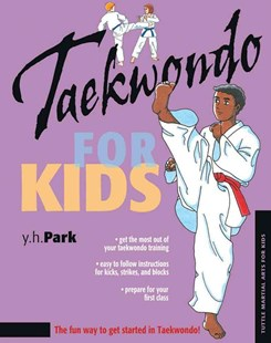 Taekwondo for Kids by Y.H. Park, Stephanie Tok (9780804836319) - HardCover - Non-Fiction Sport