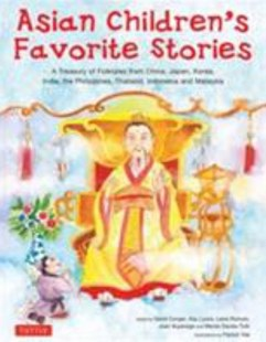 Asian Children's Favorite Stories by Marian Davies Toth, Kay Lyons, Liana Romulo, Kay Lyons, Marian Davies Toth, David Conger, Patrick Yee (9780804836692) - HardCover - Children's Fiction Intermediate (5-7)
