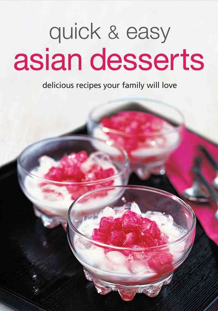Quick and Easy Asian Desserts