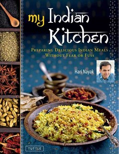 My Indian Kitchen by Hari Nayak, Jack Turkel, Madhur Jaffrey (9780804840897) - HardCover - Cooking Asian