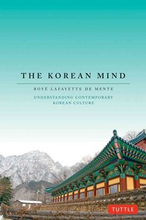 Korean Mind by Boye Lafayette De Mente (9780804842716) - PaperBack - Reference