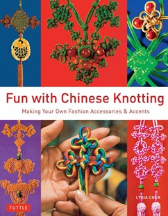 Fun with Chinese Knotting by Lydia Chen (9780804844062) - PaperBack - Non-Fiction Family Matters