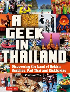 A Geek in Thailand by Jody Houton (9780804844482) - PaperBack - History Asia