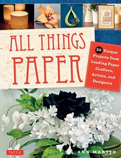 All Things Paper by Ann Martin (9780804846127) - PaperBack - Craft & Hobbies Papercraft