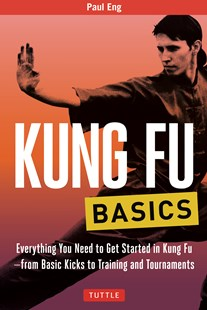 Kung Fu Basics by Paul Eng (9780804847025) - PaperBack - Sport & Leisure
