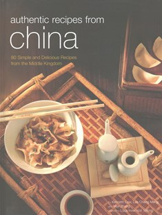 Authentic Recipes from China by Kenneth Law, Lee Cheng Meng, Luca Invernizzi Tettoni, Max Zhang (9780804848725) - HardCover - Cooking Asian