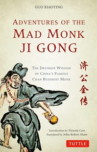 Adventures of the Mad Monk Ji Gong by Guo Xiaoting, John Robert Shaw, Victoria Cass (9780804849142) - PaperBack - Classic Fiction