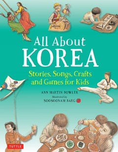 All About Korea by Ann Martin Bowler, Soosoonam Barg (9780804849388) - HardCover - Children's Fiction