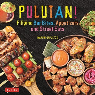 Pulutan! Filipino Bar Snacks, Appetizers and Street Eats by Marvin Gapultos (9780804849425) - HardCover - Cooking