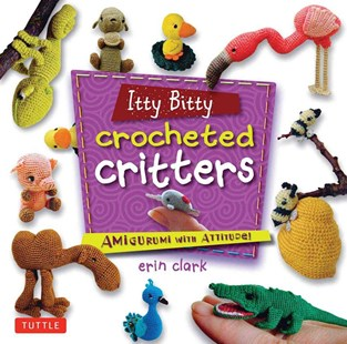 Itty Bitty Crocheted Critters by Erin Clark (9780804849760) - PaperBack - Craft & Hobbies Needlework
