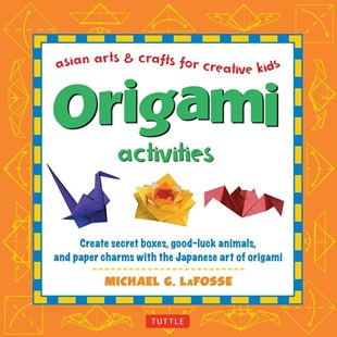 Origami Activities by Michael G. LaFosse (9780804849791) - HardCover - Craft & Hobbies Papercraft