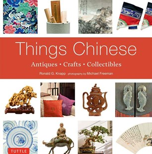 Things Chinese by Ronald G. Knapp, Michael Freeman (9780804849890) - PaperBack - Art & Architecture Art Technique