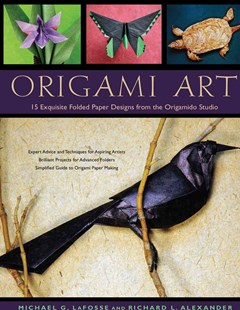 Origami Art by Michael G. LaFosse, Richard L. Alexander (9780804849937) - HardCover - Craft & Hobbies Papercraft