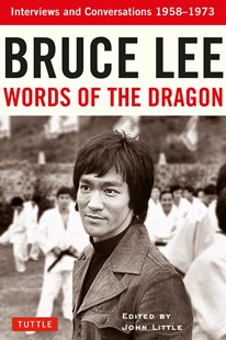 Bruce Lee Words of the Dragon by Bruce Lee, John Little (9780804850001) - PaperBack - Biographies Entertainment