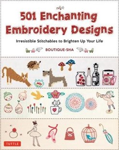 501 Enchanting Embroidery Designs by Boutique-Sha (9780804851268) - PaperBack - Craft & Hobbies Needlework