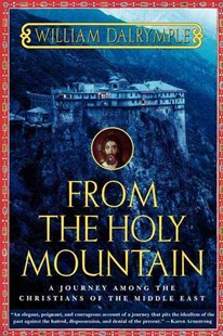 From the Holy Mountain by William Dalrymple (9780805061772) - PaperBack - Religion & Spirituality Christianity