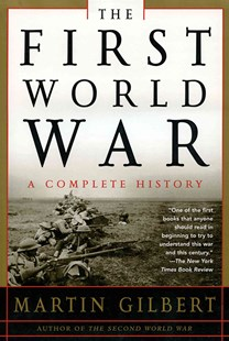The First World War by Martin Gilbert, Martin Gilbert (9780805076172) - PaperBack - History