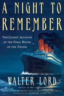 A Night to Remember by Walter Lord, Nathaniel Philbrick (9780805077643) - PaperBack - History