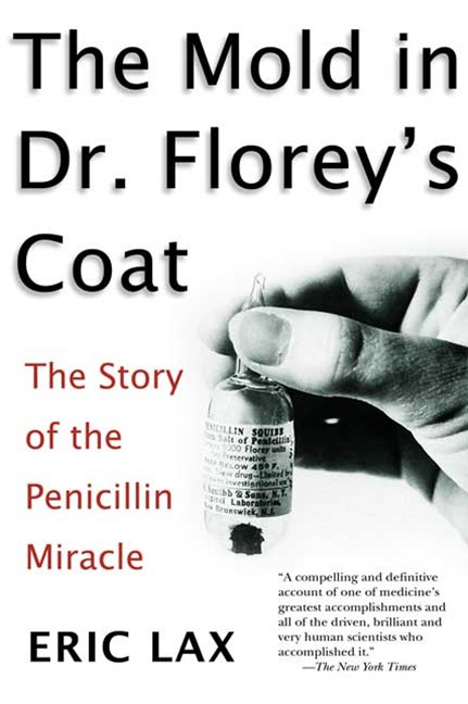 Mold in Dr Florey's Coat, The: The Story of the Penicillin M iracle