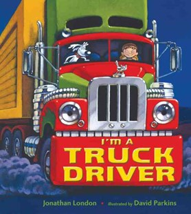 I'm a Truck Driver - Non-Fiction Early Learning
