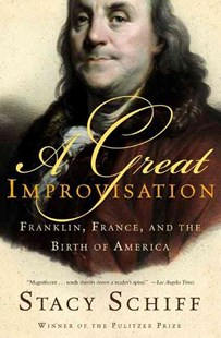A Great Improvisation by Stacy Schiff (9780805080094) - PaperBack - Biographies General Biographies