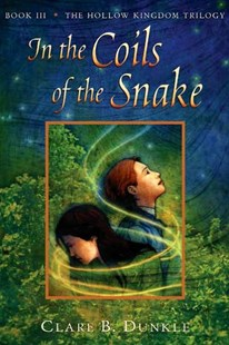 In the Coils of the Snake by Clare B. Dunkle (9780805081107) - PaperBack - Young Adult Paranormal