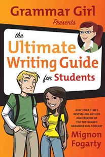 Grammar Girl Presents the Ultimate Writing Guide for Students by Mignon Fogarty, Erwin Haya (9780805089448) - PaperBack - Non-Fiction