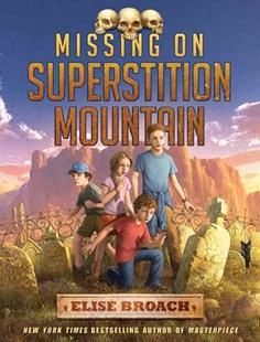 Missing on Superstition Mountain - Children's Fiction Older Readers (8-10)